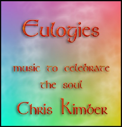Eulogies - music to celebrate the soul by Chris Kimber