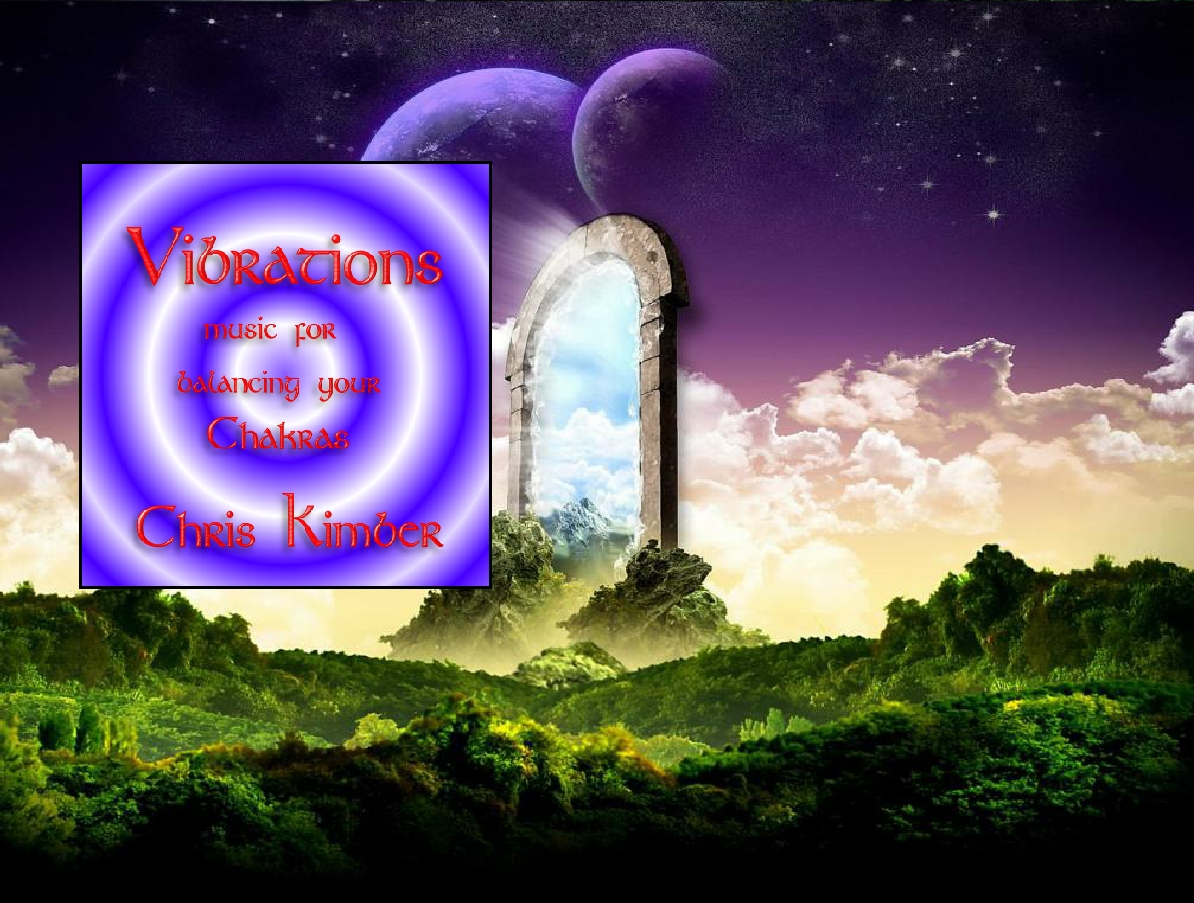 Vibrations music to balnce your Chakras by Chris Kimber