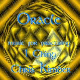 Oracle - music for practising I Ching by Chris Kimber